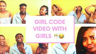 GIRL CODE VIDEO WITH GIRLS /ADVICE WITH SHOTS!!