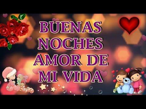 Buenas Noches Mi Amor Mi Vida Youtube