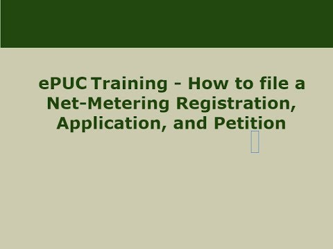 ePUC Training - How to file a Net-Metering Registration, Application, and Petition