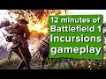 12 minutes of Battlefield 1 Incursions gameplay - BRATTLEFIELD 1 IANCURSIONS!