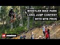 Whistler Long Jump Contest w/ Pro Mountain Bikers
