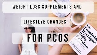 WEIGHT LOSS SUPPLEMENTS AND LIFESTYLE HABITS FOR PCOS