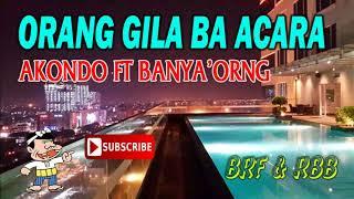 Download lagu ORANG GILA BA ACARA 2018 - KAREL'KAKONDO FT BANYA'ORNG  FUNK MIX