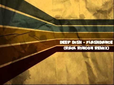 Deep Dish - Flashdance (Raul Rincon mix)