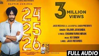 24 25 26 Full Song Rajvir Jawanda Ft KV