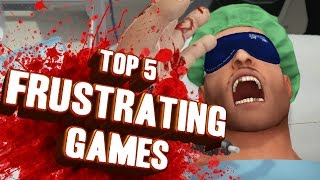Top 5 - Frustrating games