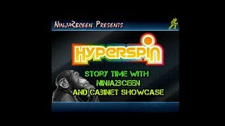 Hyperspin Demo-Cabinet Showcase and story time