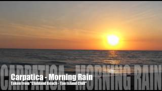 "Carpatica - Morning Rain (Taken from ""Clubland Beach - Tao Island Chill"")"