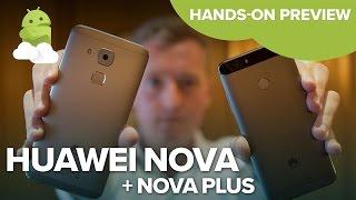 Huawei Nova + Nova Plus hands-on