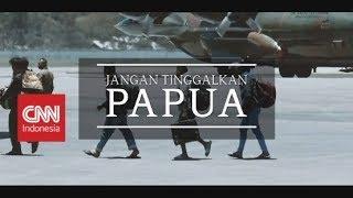Jangan Lupakan Papua! #KupasTuntas