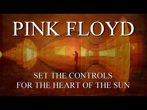 PINK FLOYD: Set the Controls for the Heart of the Sun (Remastered/ 1080p)