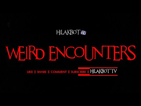 Tagalog Horror Story - WEIRD ENCOUNTERS (Flash Fiction Horror) || HILAKBOT TV