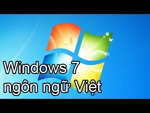 Hướng dẫn cài ngôn ngữ tiếng Việt cho Windows 7