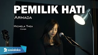 PEMILIK HATI ( ARMADA ) - MICHELA THEA COVER