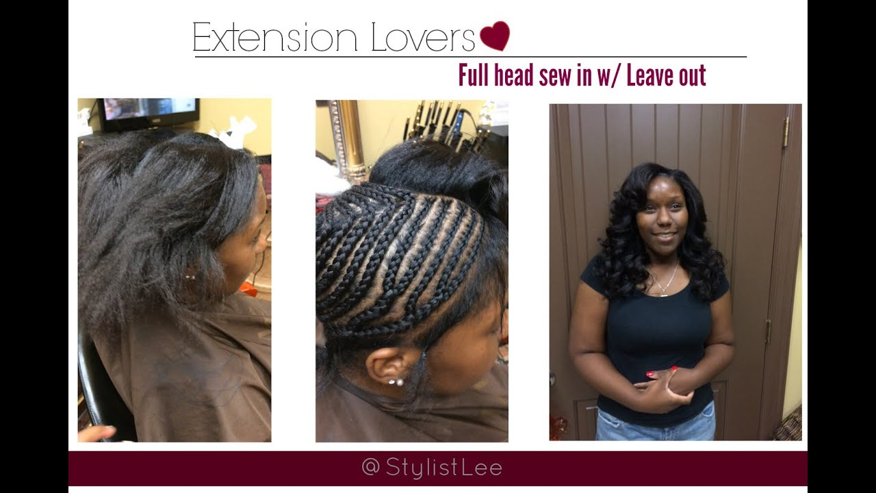 My Process Of Proper Full Head Sew In Los Angeles Stylist Lee