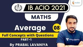 10:00 AM - IB ACIO 2021 | Maths by Prabal Lavaniya | Average (Part-1)