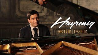 Artur Tashir - Hayreniq / New 2021