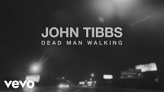John Tibbs - Dead Man Walking (Official Lyric Video)