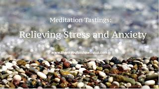 Meditation Tastings: Relieving Stress and Anxiety