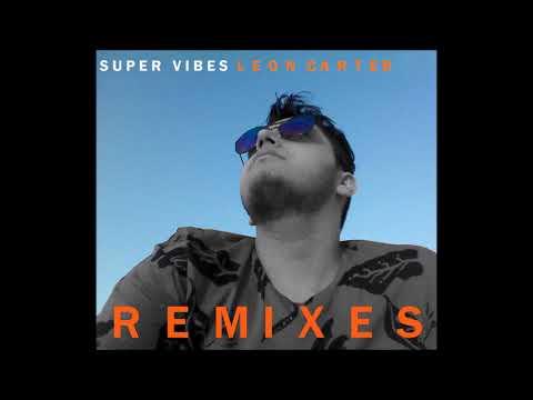 Leon Carter - Super Vibes (Mister Royalty Remix/Audio)