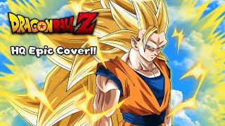 Dragon Ball Z - Super Saiyan 3 Theme (HQ Epic Cover)