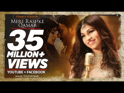 Mere Rashke Qamar - Tulsi Kumar (Female Version) - Baadshaho