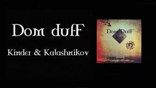 Dom dufF - Kinder Ha Kalashnikov