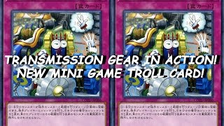 TRANSMISSION GEAR IN ACTION! NEW MINI GAME TROLL CARD!