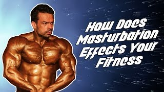 How Does Masturbation Affects Your Fitness | Truth | FitMuscleTV