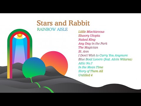 Stars and Rabbit - Rainbow Aisle (Full Album)
