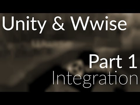 Wwise + Unity Tutorial - Part 1: Integration