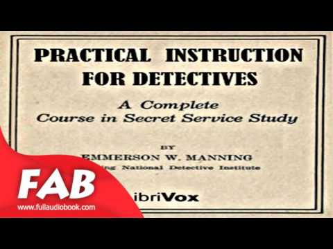 Practical Instruction for Detectives Full Audiobook by Emmerson W. MANNING by Law