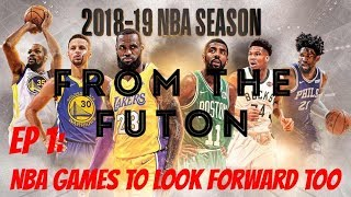 From the Futon - Episode 1: 2018-19 NBA Games to Look Forward too