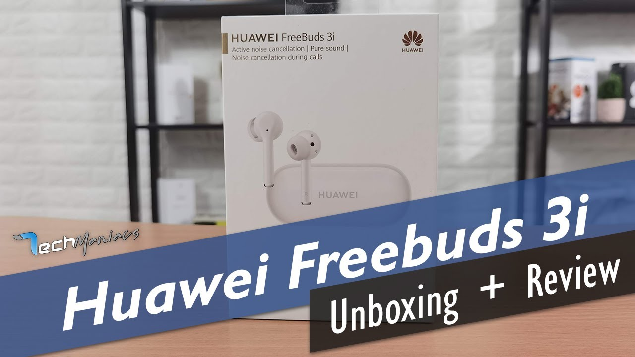 Huawei Freebuds 3i Unboxing & Review