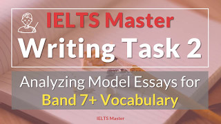 "In this ielts writing task 2 video lesson, i analyze one of my model essays to try and find some the ""advanced"" or ""band 7+"" vocabulary that use. you'll..."