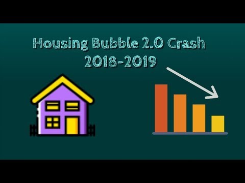 Housing Bubble 2.0 Crash 2018-2019