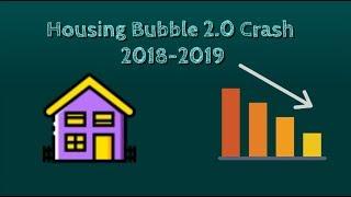 Housing Bubble 2.0 Crash 2018-2019