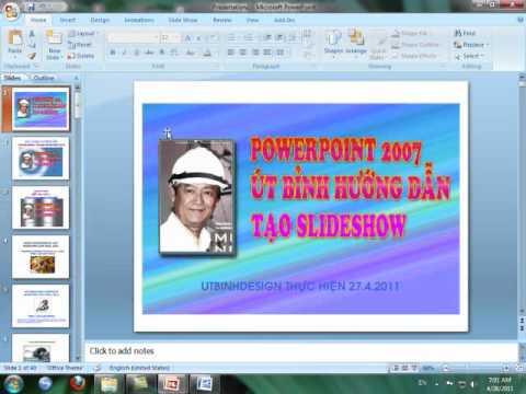 POWERPOINT 2007 ÚT BỈNH HƯỚNG DẪN TẠO PPS 28 4 2011