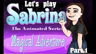 Let's Play Sabrina's Magical Adventure Part 1