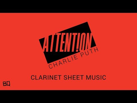 Attention - Charlie Puth (Clarinet Sheet Music)