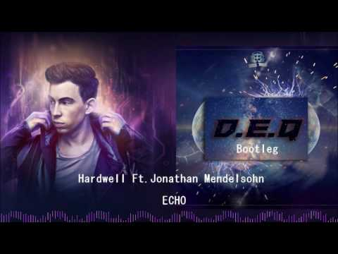 Hardwell Ft. Jonathan Mendelsohn - Echo (D.E.Q Bootleg) ( Free Download ) [HD]