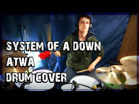 System of a Down - ATWA - Drum Cover
