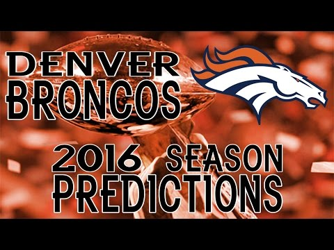 Denver Broncos 2016 Season Predictions