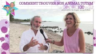 Comment trouver son Animal Totem ? Arnaud Riou & Lilou Macé