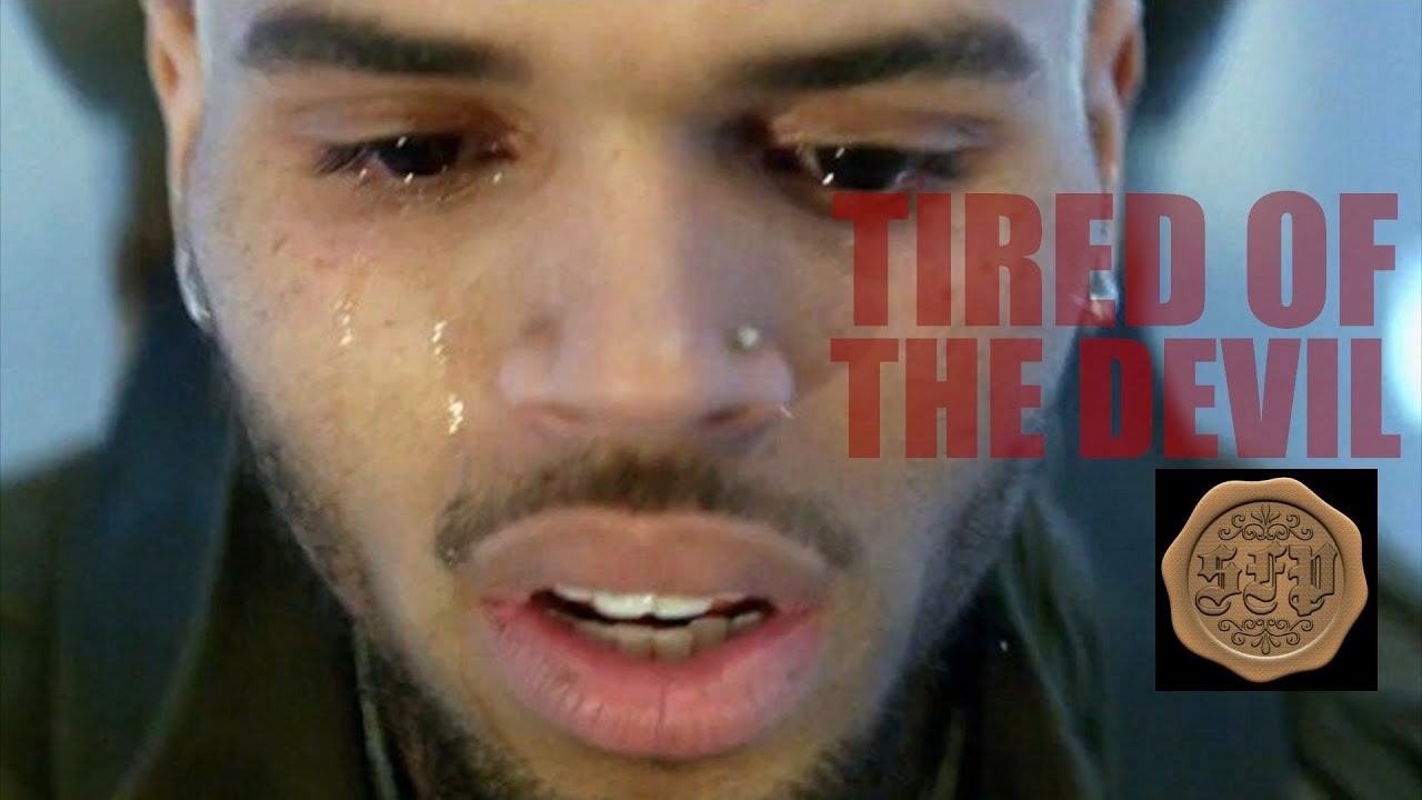 Chris Brown Tired of the Devil
