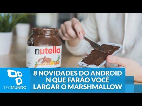 8 Novidades Do Android N Que Farão Você Largar O Marshmallow