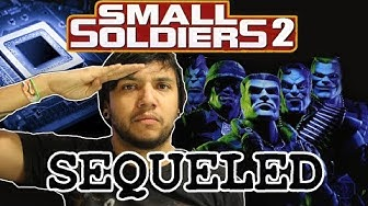 Sequeled -  Small Soldiers 2