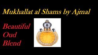 Ajmal Mukhallat Al Shams Edp   Oud perfume masterpiece