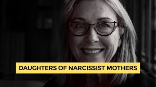 Not good enough. Daughters of narcissist mothers