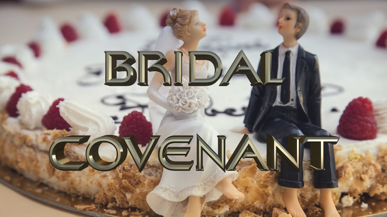 "The Final Remnant- A People of Covenant- ""The Bridal Covenant"""